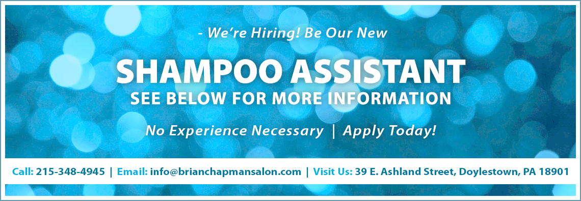 Now Hiring: Shampoo Assistant!